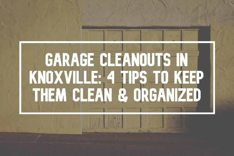 Garage Cleanouts in Knoxville